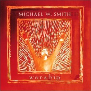 Worship of Michael W. Smith